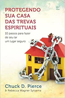 Protegendo Sua Casa das Trevas Espirituais