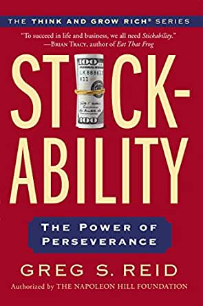 Stickability The Power Of Perseverance Think And Grow Rich