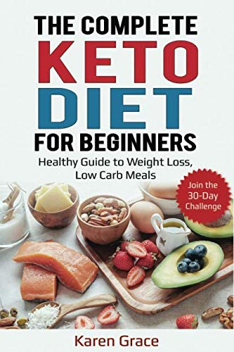 The Complete Keto Diet for Beginners: Healthy Guide