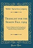Amazon / Forgotten Books: Tradelist for the Season Fall 1924 Peonies, Delphinium for Forcing, Spiraeas for Forcing, Roses for Forcing, Bleeding Heart for Forcing, Cyclamen Seed Classic Reprint (Weller Nurseries Company)