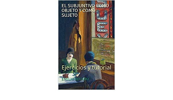 Amazon.com: El subjuntivo como objeto y como sujeto: Ejercicios y tutorial (Spanish Edition) eBook: Emilio Rivano: Kindle Store