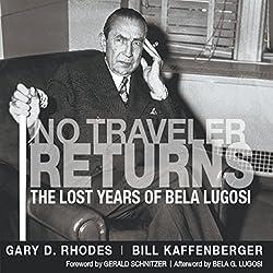 No Traveler Returns: The Lost Years of Bela Lugosi