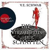 Die Verzauberung der Schatten (Weltenwanderer-Trilogie 2) | V. E. Schwab