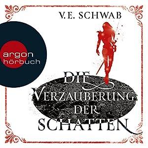 Die Verzauberung der Schatten (Weltenwanderer-Trilogie 2) Hörbuch von V. E. Schwab Gesprochen von: Peter Lontzek