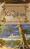 The Kingdom, Benjamin T. Collier, 1770692193