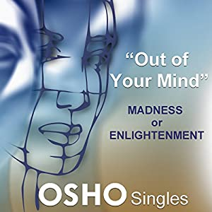 Out of Your Mind: Madness or Enlightenment Speech