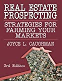img - for Real Estate Prospecting: Strategies for Farming Your Markets 3rd Edition by Joyce Caughman (2011-07-29) book / textbook / text book