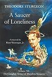 Saucer of Loneliness, Theodore Sturgeon, 1556433506