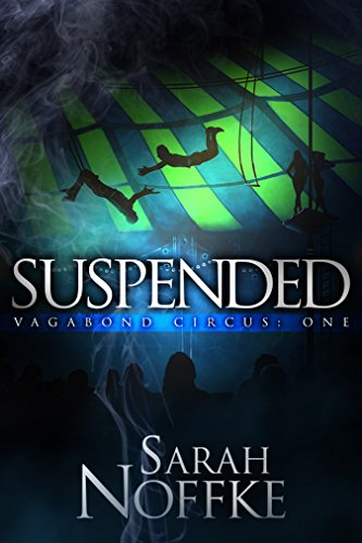 Suspended: A YA Circus Fantasy Adventure (A Dream Travelers Series: Vagabond Circus Book 1)