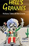 Book Cover for Hell's Grannies: Kickass Tales of the Crone
