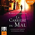 La Carrière du mal (Cormoran Strike 3) Audiobook by Robert Galbraith Narrated by Lionel Bourguet