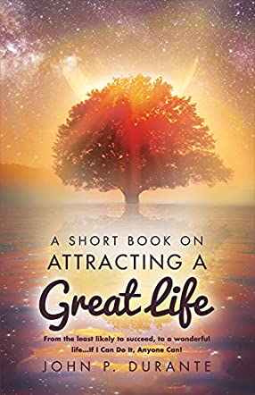 A Short Book on Attracting A Great Life