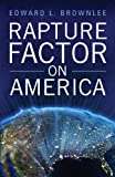 Rapture Factor on America, Edward L. Brownlee, 1627466207