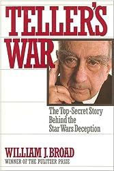 Teller's War: The Top-Secret Story Behind the Star Wars Deception