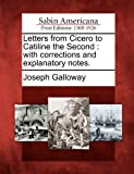 Letters from Cicero to Catiline the Second, Joseph Galloway, 1275856357