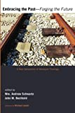 img - for Embracing the Past-Forging the Future: A New Generation of Wesleyan Theology book / textbook / text book