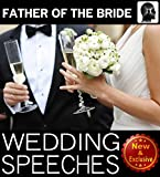 Wedding Speeches: Father Of The Bride Speeches: How To Give The Perfect Speech  At Your Perfectly Wonderful Daughter's Wedding (Wedding Speeches Books By Sam Siv Book 2)
