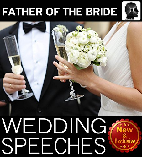 Wedding Speeches: Father Of The Bride Speeches: How To