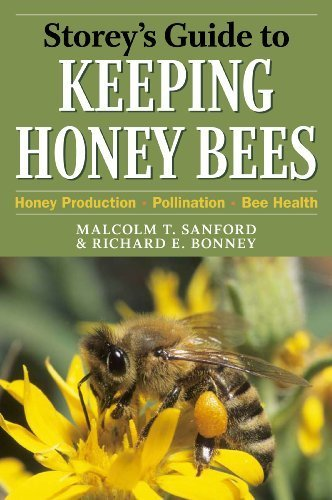 Storey's Guide to Keeping Honey Bees: Honey Production, Pollination, Bee Health (Storey's Guide to Raising) by Bonney, Richard E., Sanford, Malcolm T. (2010) Paperback