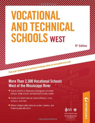 Vocational & Technical Schools West: More Than 2,300 Vocational Schools West of the Mississippi River (Peterson's Vocational and Technical Schools)