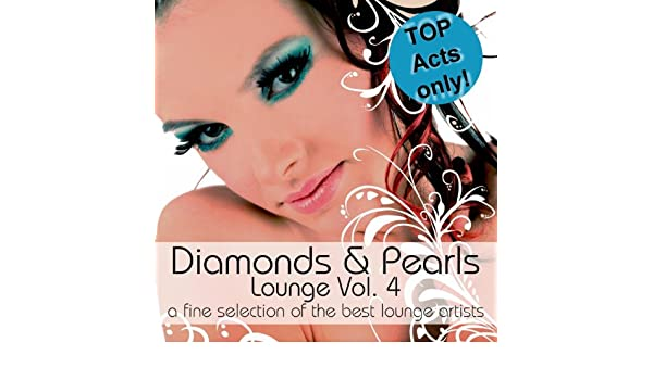 Diamonds & Pearls Lounge Vol. 4 (A Fine Selection of the Best Lounge Artists) by Various artists on Amazon Music - Amazon.com