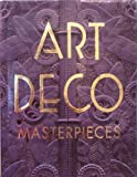 Art Deco Masterpieces, Derek E. Ostergard, 0883638029