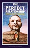 The Perfect Relationship : The Guru and the Disciple, Muktananda, Swami, 0914602535