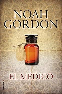 El médico (BIBLIOTECA NOAH GORDON) (Spanish Edition)