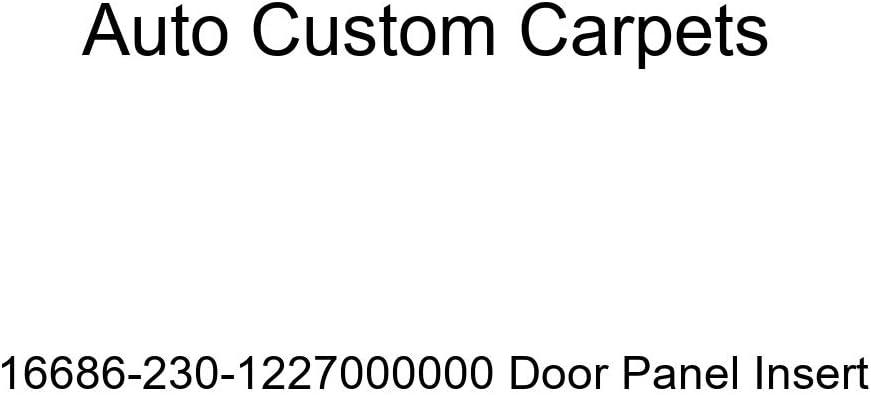 Auto Custom Carpets 16686-230-1227000000 Door Panel Insert