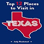 Jody Rookstool's Top 12 Places to Visit in Texas | Jody Rookstool
