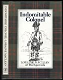 Indomitable Colonel, Loraine Maclean, 0856830801
