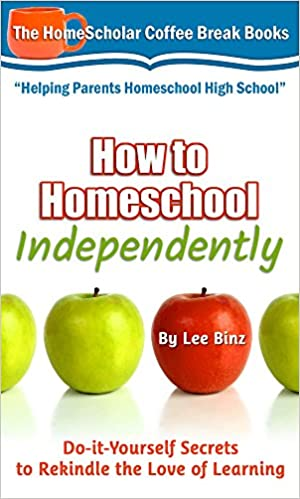 How to Homeschool Independently: Do-it-Yourself Secrets to Rekindle the Love of Learning (Coffee Break Books Book 31)