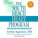 The South Beach Heart Program: The Four-Step Plan That Can Save Your Life | Arthur Agatston