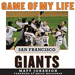 Game of My Life: San Francisco Giants