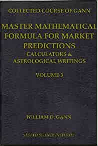 COLLECTED WRITINGS OF W  D  GANN, VOLUME III: Master