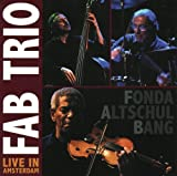 Live In Amsterdam by Fab Trio (2009-02-17)