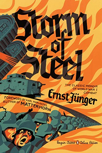 Storm of Steel: (Penguin Classics Deluxe Edition)