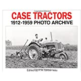 Case Tractors 1912-1959 Photo Archive (Photo Archive Series)