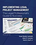 img - for Implementing Legal Project Management: The Legal Professional's Guide to Success - Special Edition book / textbook / text book