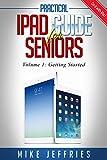 iPad Guide For Seniors (For iPad / iPad Air / iPad Mini): Getting Started With iPad - A Quick Start iPad Guide (Do it with iPad Book 1)