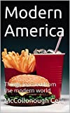 Modern America: Things learned from the modern world
