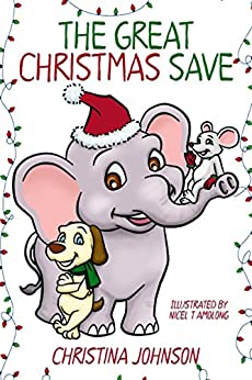 The Great Christmas Save: (Children's Books Ages 6-8) (Joe, Sam, & Fred's Adventure Stories Book 1) by [Johnson, Christina]