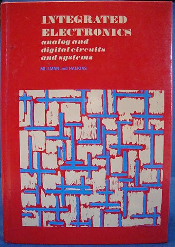 Integrated Electronics: Analog and Digital Circuits and Systems (McGraw-Hill electrical and electronic engineering serie