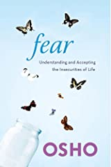 Fear: Understanding and Accepting the Insecurities of Life Kindle Edition