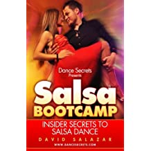 Dance Secrets Presents: Salsa BootCamp - Insider Secrets to Salsa Dance