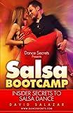 salsa dance volume 1 - Dance Secrets Presents: Salsa BootCamp - Insider Secrets to Salsa Dance (Volume 1)