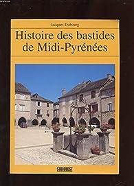 Histoire des bastides de Midi-Pyrénées par Jacques Dubourg