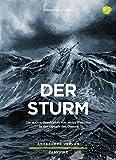 Der Sturm: Die wahre Geschichte von sechs Fischern in der Gewalt des Ozeans (Campfire, Band 12)