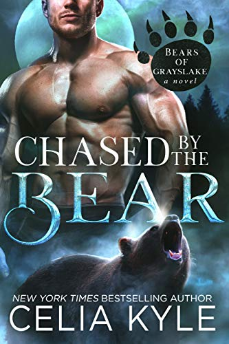 Chased by the Bear (Paranormal Shapeshifter Romance) (Bears of Grayslake)