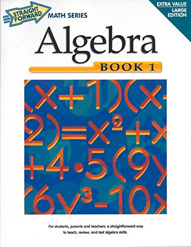 Algebra (Straight Forward Math Series/Book 1) (Best Homeschool Algebra 1 Curriculum)